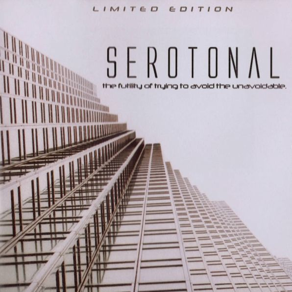 SEROTONAL The Futility Of Trying To Avoid The Unavoidable