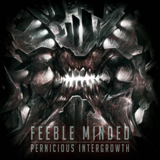 FEEBLE MINDED Pernicious Intergrowth
