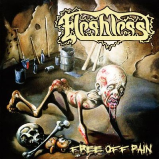 FLESHLESS Free Off Pain / Stench Of Rotting Heads