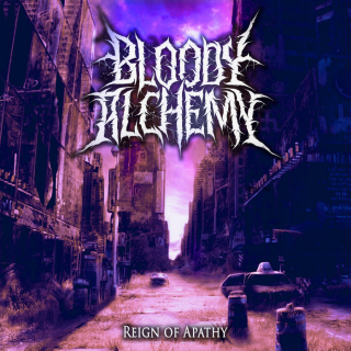 BLOODY ALCHEMY Reign of Apathy