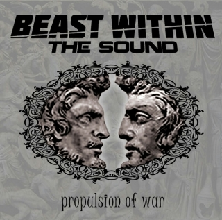 BEAST WITHIN THE SOUND Propulsion of War