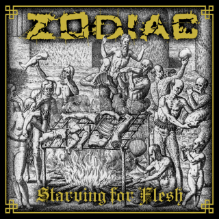 ZODIAC Starving for Flesh