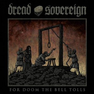 DREAD SOVEREIGN For Doom the Bell Tolls
