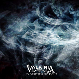 VALKIRIA No Darkness, No Light